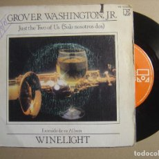 Discos de vinilo: GROVER WASHINGTON, JR. - JUST THE TWO OF US - SINGLE ESPAÑOL 1981 - ELEKTRA. Lote 116691027