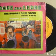 Discos de vinilo: CAFE CON LECHE - THE BUBBLE GUM SONG + PUPPY BOBBY - SINGLE ESPAÑOL 1972 - RCA. Lote 116692035