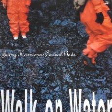 Discos de vinilo: JERRY HARRISON CASUAL GODS: WALK ON WATER. Lote 116701235