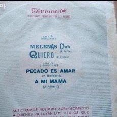 Discos de vinilo: ORQUESTA DOBLE CERO-MELENAS CLUB/QUIERO - ORQUESTA SELVATANA-A MI MAMA/PECADO ES AMAR. Lote 116844143