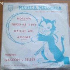 Discos de vinilo: GASCON Y SELLES MORENIN/PERDONA QUE TE DIGA/BAILAR ASI/AROMA EP 1972 BERTA PROMO. Lote 116844771