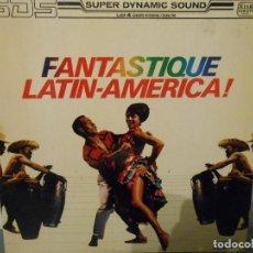 Discos de vinilo: FANTASTIQUE LATIN-AMERICA!. Lote 116849995