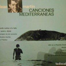 Discos de vinilo: DEAN MARTIN - CANCIONES MEDITERRANEAS. Lote 116852519