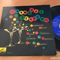 Discos de vinilo: HERMANAS SERRANO (TWIST EN ESPAÑA / CHAMPAGNE TWIST + 2) EP ESPAÑA 1962 (EPI10). Lote 116927619