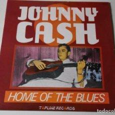 Discos de vinilo: JOHNNY CASH HOME OF THE BLUES 1987 ZAFIRO TOPLINE RECORDS. Lote 116933335