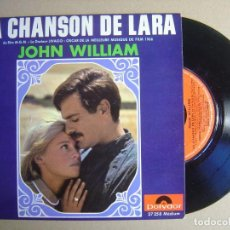Discos de vinilo: JOHN WILLIAM - LA CHANSON DE LARA - DE LA PELICULA DOCTOR ZIVAGO - SINGLE FRANCES - POLYDOR. Lote 116934723