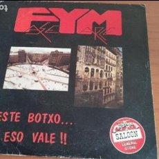 Discos de vinilo: FYM. ESTE BOTXO... Y ¡¡ESO VALE!! (FIRMADO). Lote 116944339