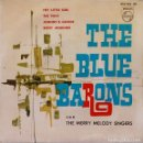 Discos de vinilo: THE BLUE BARONS - HEY LITTLE GIRL / THE TWIST / JOHNNY B. GOODE / BONY MORONIE - RARO ED. ESPAÑOLA. Lote 116967851
