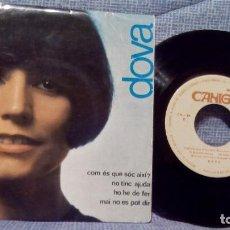 Discos de vinilo: DOVA - COM ÉS QUE SÓC AIXÍ? / NO TINC AJUDA / HO HE DE FER / MAI ES POT DIR - EP CANIGÓ 1967. Lote 116969439