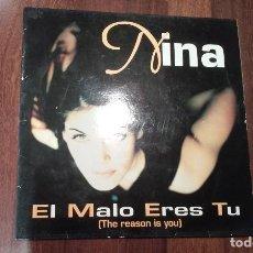 Discos de vinilo: NINA-EL MALO ERES TU(THE REASON IS YOU).MAXI. Lote 116978131