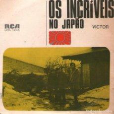Discos de vinilo: OS INCRIVEIS - NO JAPAO - EP VINILO 7'' - 4 TEMAS - EDITADO EN BRASIL - RCA VICTOR 1969. Lote 116989931