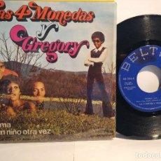 Discos de vinilo: LAS CUATRO MONEDAS Y GREGORY SG. TRAUMA/ SE UN NIÑO OTRA VEZ 1973. Lote 117009103
