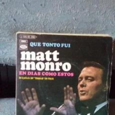 Discos de vinilo: MATT MONRO ?– QUE TONTO FUI / EN DIAS COMO ESTOS. Lote 117064587
