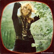 Discos de vinilo: KARINA EL BAUL DE LOS RECUERDOS - REGRESARAS - SINGLE EDICION DE PORTUGAL . Lote 117070207