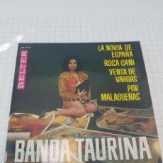 Discos de vinilo: BANDA TAURINA // LA NOVIA DE ESPAÑA // ROSA CAÑI // VENTA DE VARGAS //. Lote 117096415