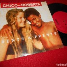 Discos de vinilo: CHICO ET ROBERTA FRENTE A FRENTE/FEIJAO SINGLE 7'' 1990 CARRERE EDICION ALEMANA GERMANY ALEMANIA. Lote 117111267