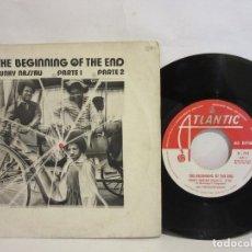 Discos de vinilo: THE BEGINNING OF THE END - FUNKY NASSAU - PARTE 1 Y 2 - 1971 - SPAIN - VG/VG. Lote 117127071