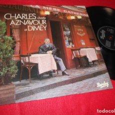 Discos de vinilo: CHARLES CHANTE AZNAVOUR ET DIMEY LP 1983 BARCLAY EDICION FRANCESA FRANCE FRANCIA. Lote 117133983
