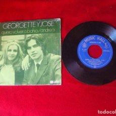 Discos de vinilo: GEORGETTE Y JOSE QUIERO VOLVER A BAHIA / ANDREA BUEN SONIDO HISPA VOX 1970. Lote 117136511