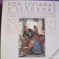 Discos de vinilo: LP - POR LIVIANAS Y SERRANAS - VARIOS (SPAIN, HISPAVOX 1988). Lote 117138575