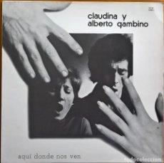 Discos de vinilo: CLAUDINA Y ALBERTO GAMBINO – AQUÍ DONDE NOS VEN, CFE – 30.100126, CFE – ES-126. Lote 117138963