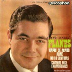 Discos de vinilo: EP JOSE MARIA PLANES : CAPRI SE ACABO ( HERVE VILARD ) + ALINE ( CHRISTOPHE ) + 2 . Lote 117151183