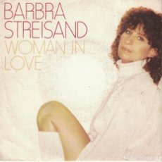 Discos de vinilo: BARBRA STREISAND - WOMAN IN LOVE / RUN WILD (SINGLE ESPAÑOL, CBS 1980). Lote 117200547