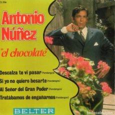 Discos de vinilo: ANTONIO NUÑEZ -EL CHOCOLATE-, EP, SI YO NO QUIERO BESARTE + 3, AÑO 1970. Lote 117206415