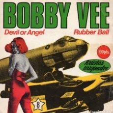 Discos de vinilo: BOBBY VEE, SG, DEVIL OR ANGEL + 1, AÑO 1981. Lote 117211815