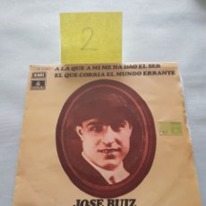 Discos de vinilo: JOSE RUIZ CORRUCO DE ALGECIRAS - A LA QUE A MI ME HA DAO EL SER / EL QUE CORRÍA EL MUNDO ERRANTE. Lote 133289399