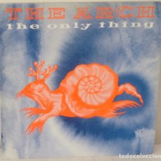 Discos de vinilo: THE ARCH - THE ONLY THING MAXI - EDIC. BELGA - ANTLER SUBWAY 1991. Lote 117223075