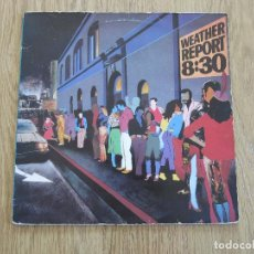 Discos de vinilo: WEATHER REPORT 8:30 LP ORIG HOLAND 1979 JAZZ RETURN FOREVER MAHAVISHNU ORCHESTRA JOHN MCLAUGHLIN. Lote 117286411