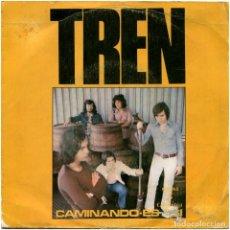 Discos de vinilo: TREN – CAMINANDO - SG SPAIN 1972 - COLUMBIA MO 1265. Lote 117293859