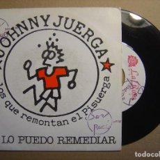 Discos de vinilo: JOHNNY JUERGA Y LOS QUE REMONTAN EL PISUERGA - NO LO PUEDO REMEDIAR + EL CARRO - SINGLE PROMO 1991. Lote 117298443