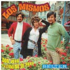 Discos de vinilo: LOS MISMOS - DON JUAN / EL CAMINO DE PAPA - SINGLE 1970. Lote 117306387