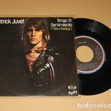 Discos de vinilo: PATRICK JUVET - TENGO EL SENTIMIENTO (GOT A FEELING) - SINGLE - 1978. Lote 117309319