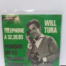 Discos de vinilo: SINGLE ** WILL TURA ** TELEPHONE A 32.20.03 ** COVER/ NEAR MINT ** SINGLE/ NEAR MINT ** 1964. Lote 117311011