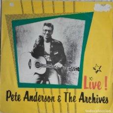 Discos de vinilo: PETE ANDERSON & THE ARCHIVES. LIVE! . Lote 117311167