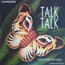 Discos de vinilo: TALK TALK. LIVING IN ANOTHER WORLD. MAXI SINGLE ESPAÑA 3 TEMAS. Lote 117314307