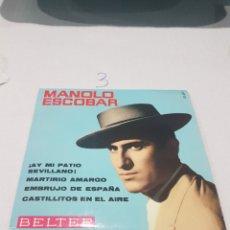 Discos de vinilo: MANOLO ESCOBAR EP BELTER 1961 AY MI PATIO SEVILLANO/ MARTIRIO AMARGO/ EMBRUJO DE ESPAÑA/ CASTILLITOS. Lote 117326995