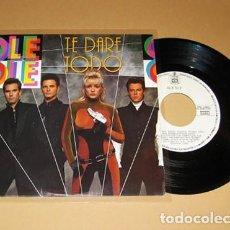 Discos de vinilo: OLE OLE Y MARTA SANCHEZ - TE DARÉ TODO - SINGLE - 1990. Lote 246178300