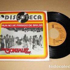 Discos de vinilo: GONZALEZ - AUN NO HE PARADO DE BAILAR (HAVEN'T STOPPED DANCING YET) - SINGLE - 1979. Lote 117350759