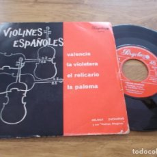 Discos de vinilo: VIOLINES ESPAÑOLES. VALENCIA, LA VIOLETERA, EL RELICARIO, LA PALOMA.. Lote 117375307