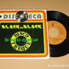 Discos de vinilo: BELLE EPOQUE - BLACK IS BLACK / MISS BROADWAY - SINGLE - 1977. Lote 117385595