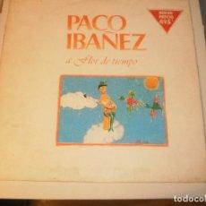 Discos de vinilo: LP PACO IBÁÑEZ. A FLOR DE TIEMPO. ARIOLA 1978 SPAIN (DISCO PROBADO Y BIEN). Lote 117401175