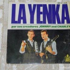 Discos de vinilo: VENDO SINGLE DE JOHNNY AND CHARLEY (LA YENKA), AÑO 1964 (MAS INFORMACIÓN EN 2ª FOTO EN EL INTERIOR).. Lote 117405499