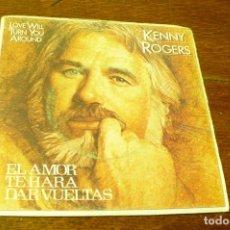 Discos de vinilo: KENNY ROGERS ( LOVE WILL TURN YOU AROUND / EL AMOR TE HARA DAR VUELTAS ). Lote 117410387