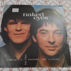 Discos de vinilo: NAKED EYES - WHAT IN THE NAME OF LOVE. Lote 117414767