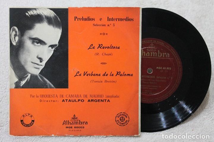 PRELUDIOS INTERMEDIOS SELECCION N.5 ATAULFO ARGENTA LA REVOLTOSA SINGLE VINYL MADE IN SPAIN 1962 (Música - Discos de Vinilo - EPs - Clásica, Ópera, Zarzuela y Marchas)
