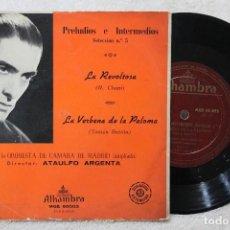 Discos de vinilo: PRELUDIOS INTERMEDIOS SELECCION N.5 ATAULFO ARGENTA LA REVOLTOSA SINGLE VINYL MADE IN SPAIN 1962. Lote 117428951